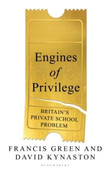 Engines of Privilege : Britain's Private School Problem, Hardback Book