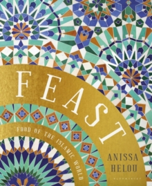 Feast : Food of the Islamic World, Hardback Book