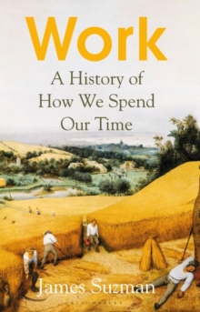 Work : A History of How We Spend Our Time, Hardback Book