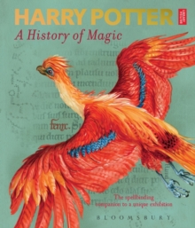 Harry Potter - A History of Magic : The Book of the Exhibition, Paperback / softback Book