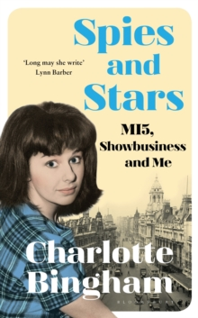 Spies and Stars : MI5, Showbusiness and Me, Hardback Book