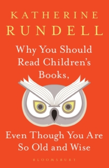 Why You Should Read Children's Books, Even Though You Are So Old and Wise, EPUB eBook
