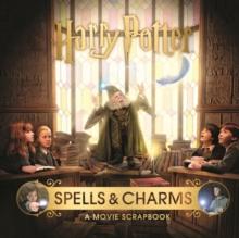 Harry Potter - Spells & Charms: A Movie Scrapbook, Hardback Book