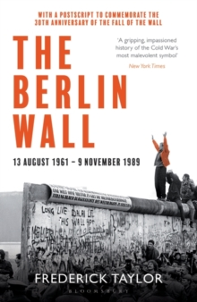 The Berlin Wall : 13 August 1961 - 9 November 1989, Paperback / softback Book