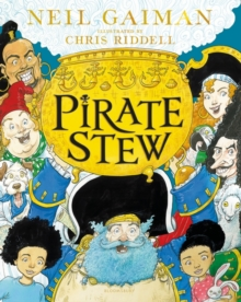 Pirate Stew : The show-stopping new picture book from Neil Gaiman and Chris Riddell, Hardback Book