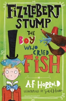 Fizzlebert Stump: The Boy Who Cried Fish, Paperback / softback Book