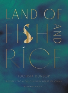Land of Fish and Rice : Recipes from the Culinary Heart of China, EPUB eBook