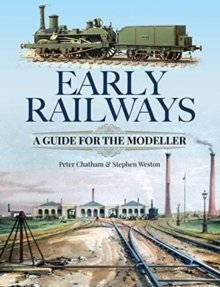 Early Railways : A Guide for the Modeller, Hardback Book