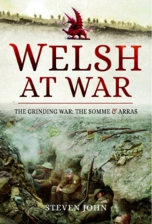 Welsh at War : The Grinding War: The Somme and Arras, Hardback Book