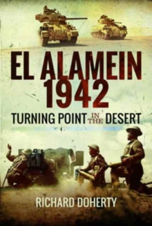 El Alamein 1942 : Turning Point in the Desert, Hardback Book