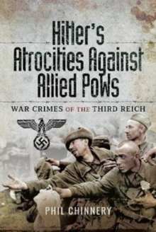 Hitler's Atrocities against Allied PoWs : War Crimes of the Third Reich, Hardback Book