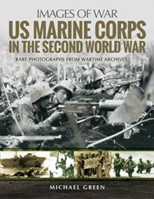 US Marine Corps in the Second World War : Rare Photographs from Wartime Archives, Paperback / softback Book
