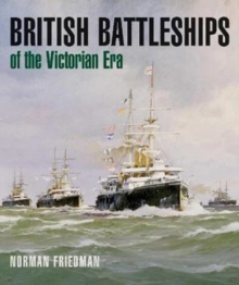 British Battleships of the Victorian Era, Hardback Book