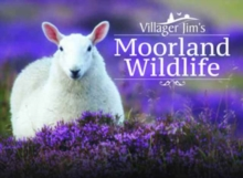 Villager Jim's Moorland Wildlife, Hardback Book