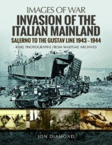 Invasion of the Italian Mainland : Salerno to the Gustav Line, 1943 1944, Paperback Book