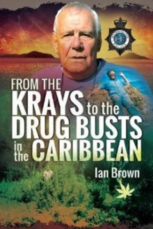 From the Krays to Drug Busts in the Caribbean, Paperback Book