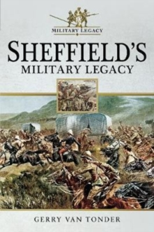 Sheffield's Military Legacy, Paperback Book