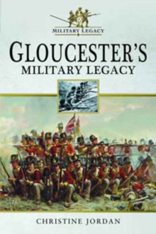 Gloucester's Military Legacy, Paperback / softback Book