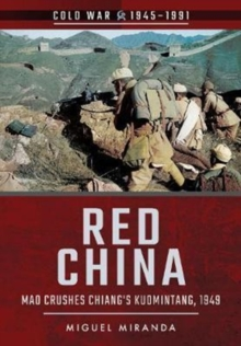 Red China : Mao Crushes Chiang's Kuomintang, 1949, Paperback Book