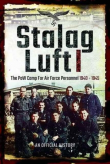 Stalag Luft I : An Official Account of the POW Camp for Air Force Personnel 1940-1945, Hardback Book