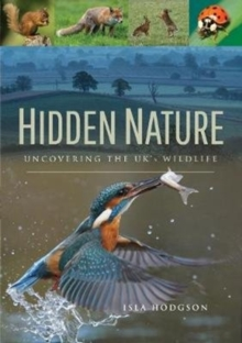 Hidden Nature : Uncovering the UK's Wildlife, Paperback / softback Book