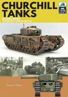 Churchill Tanks : British Army, North-West Europe 1944-45, Paperback Book