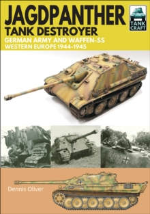 Jagdpanther Tank Destroyer : German Army and Waffen-SS, Western Europe 1944-1945, PDF eBook