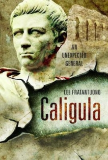 Caligula : An Unexpected General, Hardback Book