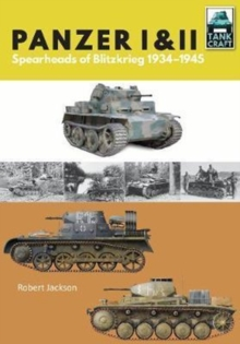Panzer I and II : Blueprint for Blitzkrieg 1933-1941, Paperback / softback Book