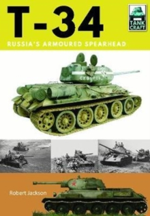 T-34 : Russia's Armoured Spearhead, Paperback / softback Book