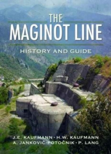 The Maginot Line : History and Guide, Paperback Book