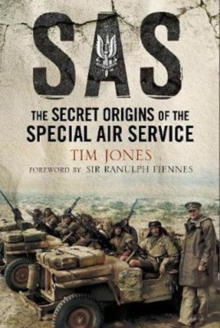SAS Zero Hour : The Secret Origins of the Special Air Service, Paperback / softback Book