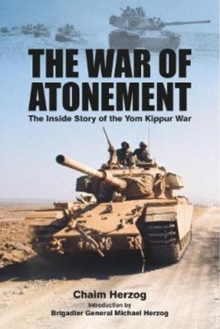 The War of Atonement : The Inside Story of the Yom Kippur War, Paperback / softback Book