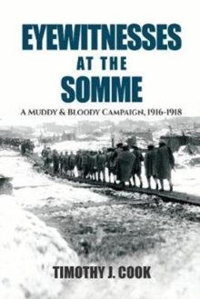 Eyewitnesses at the Somme : A Muddy and Bloody Campaign 1916 1918, Hardback Book