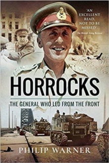Horrocks, The General Who Led from the Front, Paperback / softback Book