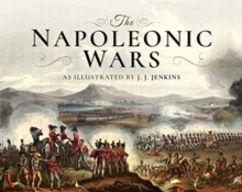 The Napoleonic Wars : As Illustrated by J J Jenkins, Hardback Book