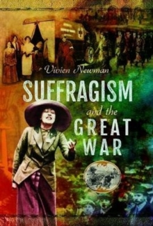 Suffragism and the Great War, Hardback Book