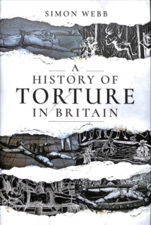 A History of Torture in Britain, Paperback / softback Book