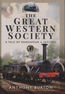 The Great Western Society : A Tale of Endeavour and Success, Hardback Book