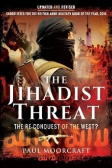 The Jihadist Threat : The Re-Conquest of the West?, Paperback Book