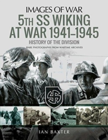 5th SS Division Wiking at War 1941-1945: History of the Division : Rare Photographs from Wartime Archives, Paperback / softback Book