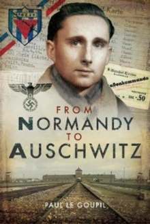 From Normandy to Auschwitz, Hardback Book