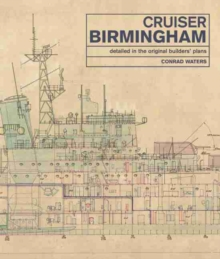 Cruiser Birmingham : Detailed in the Original Builders' Plans, Hardback Book