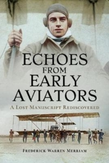 Echoes from Early Aviators : A Lost Manuscript Rediscovered, Hardback Book