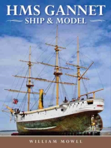 HMS Gannet : Ship and Model, Hardback Book