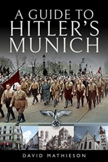 A Guide to Hitler's Munich, Paperback / softback Book