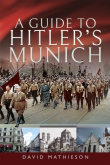 A Guide to Hitler's Munich, PDF eBook