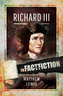 Richard lll: In Fact and Fiction, Paperback / softback Book