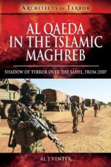 Al Qaeda in the Islamic Maghreb : Shadow of Terror over The Sahel, from 2007, Paperback / softback Book