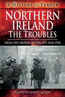 Northern Ireland: The Troubles : From The Provos to The Det, 1968-1998, Paperback Book